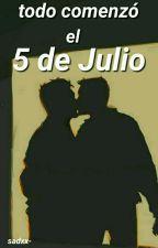 ✨5 De Julio...© (Yaoi/Gay) by Sadxx-