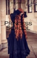 Princess School //Complite by anniriinah