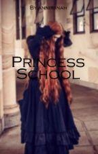 Princess School //Complite by anniriinah