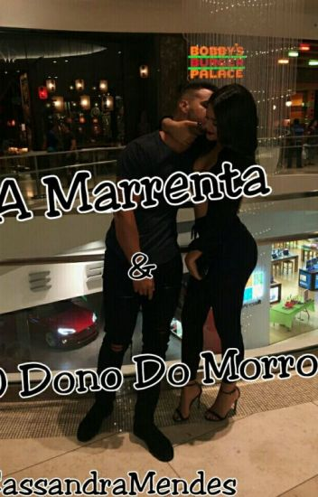 A Marrenta E O Dono Do Morro