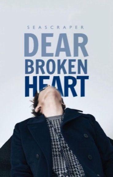Dear Broken Heart