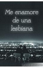 Me Enamore De Una Lesbiana! by LeonardoAlvarez607