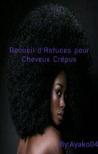 Recueil D'astuces Pour Cheveux Crépus  by Ayako04