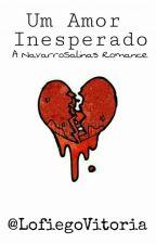 Um Amor Inesperado by LofiegoVitoria