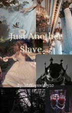 Just Another Slave... by AdventuresOutThere17
