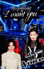 I WANT YOU || CAMREN by AlexUnderdog