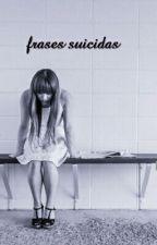 Frases Suicidas  by elsitalovers