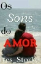 Os Sons Do Amor  by Ires_Storker