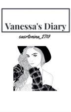 Vanessa's diary 1 (On Hold) by XxTheNutellaGirlxX
