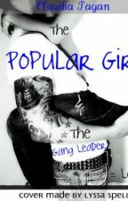 POPULAR GIRL & THE GANG LEADER=LOVE? by theamazingspiderman