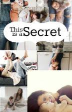This Is A Secret ~H.S.~ [✔] by ElodieBLT