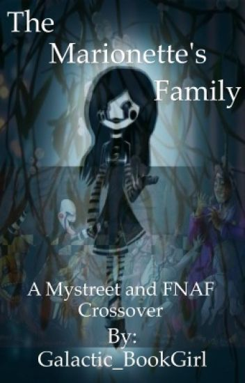 The Marionette's Family, a Mystreet and FNAF crossover.