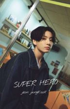 SUPER HERO✔ [JEON JUNGKOOK] by ftmnur97