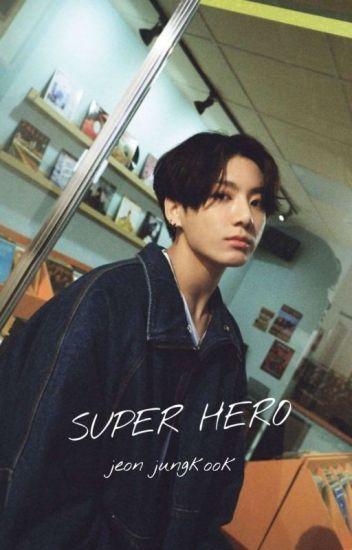 SUPER HERO✔ [JEON JUNGKOOK]