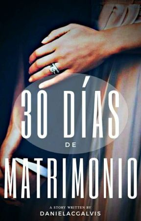 30 DÍAS DE MATRIMONIO by danielacgalvis