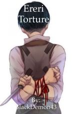 Ereri: Torture by BlackDemon43