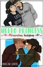Hello Princess [Miraculos Ladybug] by MadelineCantos