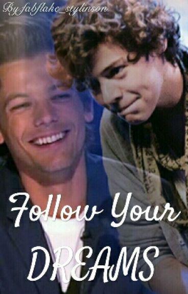 Follow Your Dreams {Larry Stylinson}