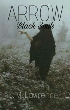 Black Souls: ARROW by SMLawrence