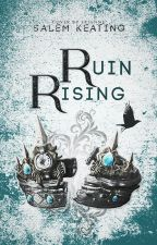 Ruin Rising #Wattys2016 by salemkeating