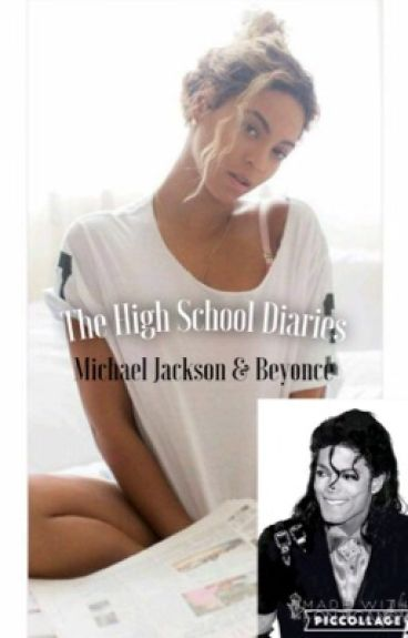 The High School Diaries (Beyonce & Michael FanFiction) Book 1