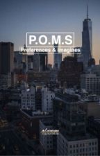 Part Of My Story (POMS) Preferences & Imagines by alienvm