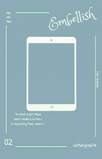 Embellish ▽ Cover Templates, Supplies, More [ON HIATUS]