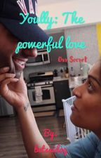 Yoully: The powerful love  by youllyforlife