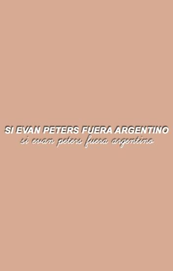si evan peters fuera argentino ;; ©