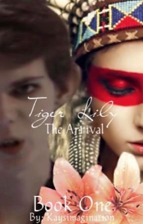 Tiger Lily- A Peter Pan Fan Fiction- Book 1 by Kaysimagination