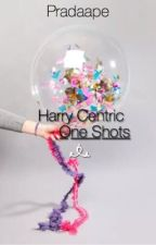 Harry Centric One Shots by netflixwithlarry
