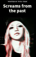 صرخات من الماضي by Tota-Yifan00