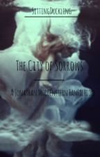 The City of Sorrows/ A Jonathan Morgenstern Fan-fiction  by SittingDuckling