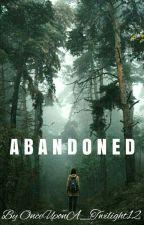 Abandoned by OnceUponA_Twilight12