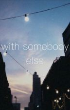 with somebody else by coggly