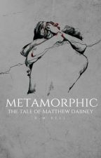 Metamorphic || by kmbell92