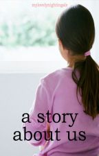 a story about us; ls by mylovelynightingale