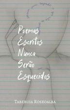 PENSE - Poemas Escritos Nunca Serão Esquecidos by IpeBranco
