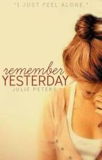 Remember Yesterday by SincerelyJulie