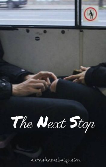 The Next Stop | L.S |