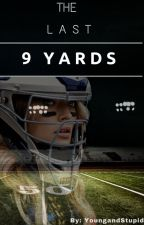 The Last Nine Yards by YoungandStupid08