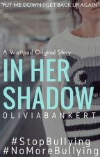IN HER SHADOW #Wattys2016 by midnightskies-