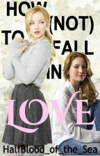 How (Not) to Fall in Love by HalfBlood_of_the_Sea