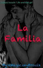 La Familia by xMagicznyBrozix