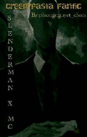 [CREEPYPASTA] Slenderman x MC - Secrets by phongnguyet_chan