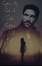 Capture My Soul: A Lucifer Fanfiction by poptastic749