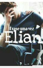Érase una vez Elian  by si6kness_