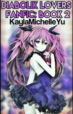 Diabolik Lovers FanFic: Book 2 by KaylaMichelleYu