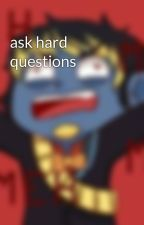 ask hard questions by dhmis_tony_pizzer