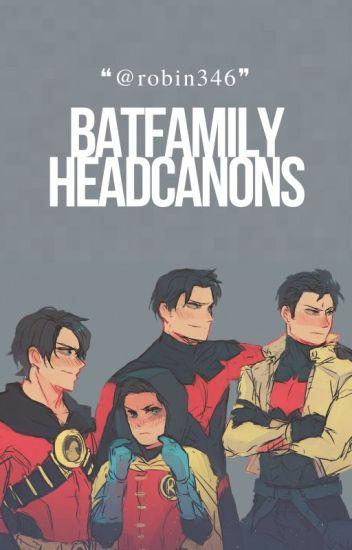 Batfamily Headcanons